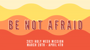 Holy Week Mission